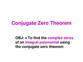 Conjugate Zero Theorem