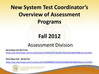 New System Test Coordinator's Overview of Assessment Programs Fall 2012