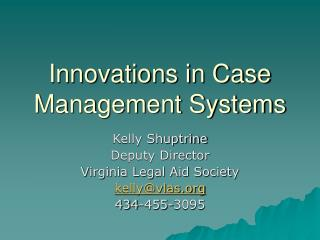 Innovations in Case Management Systems