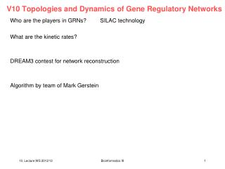 V10 Topologies and Dynamics of Gene Regulatory Networks