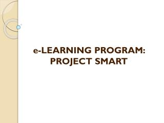 e-LEARNING PROGRAM: PROJECT SMART
