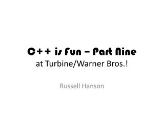C++ is Fun – Part Nine at Turbine/Warner Bros.!