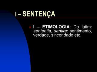 I  – SENTENÇA