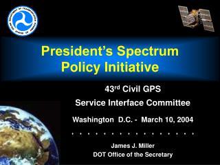 President's Spectrum  Policy Initiative