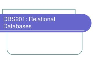 DBS201: Relational Databases