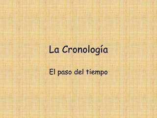 La Cronología