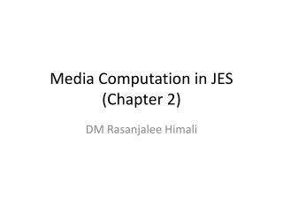 Media Computation in JES (Chapter 2)