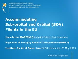Accommodating  Sub-orbital and Orbital (SOA) Flights in the EU