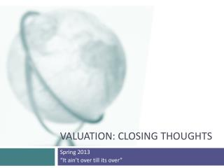 Valuation: Closing Thoughts