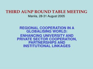 THIRD AUNP ROUND TABLE MEETING Manila, 28-31 August 2005