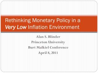 Rethinking Monetary Policy in a  Very Low Inflation Environment