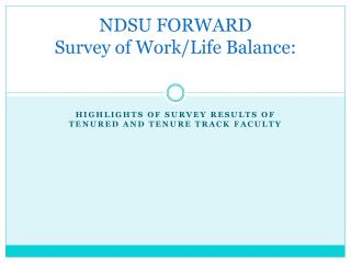 NDSU FORWARD Survey of Work/Life Balance: