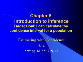 Estimating with Confidence 8.1a h.w: pg 481: 5, 7, 9, 11