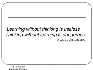 Learning without thinking is useless Thinking without learning is dangerous