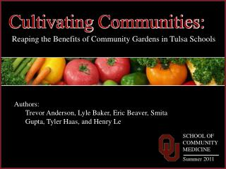 Cultivating  Communities :  Reaping  the Benefits of Community  Gardens  in Tulsa Schools