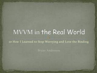 MVVM in the Real World