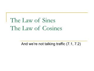 The Law of Sines The Law of Cosines