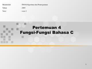 Pertemuan 4 Fungsi-Fungsi Bahasa C