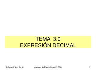 TEMA  3.9  EXPRESIÓN DECIMAL