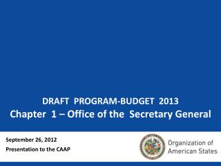DRAFT  PROGRAM-BUDGET  2013 Chapter  1 – Office of the  Secretary General