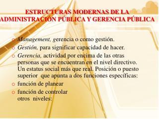 ESTRUCTURAS MODERNAS DE LA ADMINISTRACI�N P�BLICA Y GERENCIA P�BLICA