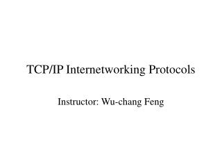 TCP/IP Internetworking Protocols