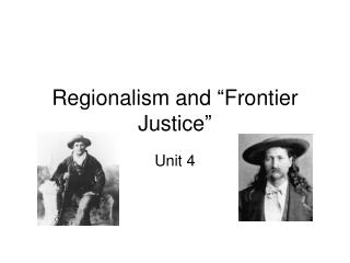 "Regionalism and ""Frontier Justice"""