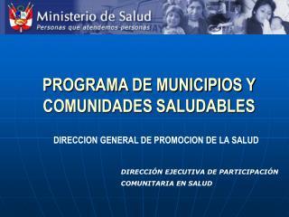PROGRAMA DE MUNICIPIOS Y COMUNIDADES SALUDABLES