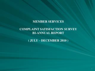 MEMBER SERVICES  COMPLAINT SATISFACTION SURVEY BI-ANNUAL REPORT   JULY   DECEMBER 2010
