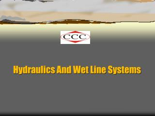 Hydraulics And Wet Line Systems
