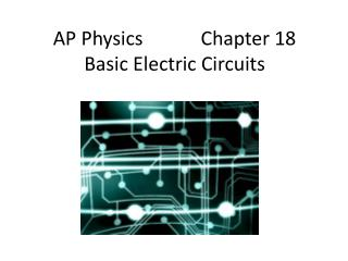 AP Physics            Chapter 18 Basic Electric Circuits
