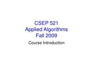 CSEP 521 Applied Algorithms Fall 2009