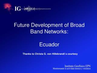 Future Development of Broad Band Networks: Ecuador