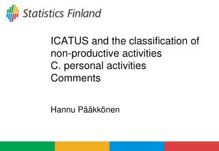 ICATUS and the classification of non-productive activities C. personal activities Comments