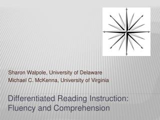 Sharon Walpole, University of Delaware Michael C. McKenna, University of Virginia