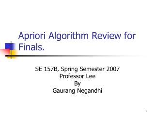 Apriori Algorithm Review for Finals.
