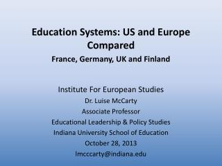 Education Systems: US and Europe Compared France, Germany, UK and Finland