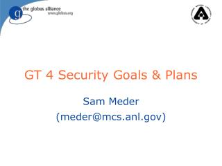 GT 4 Security Goals & Plans