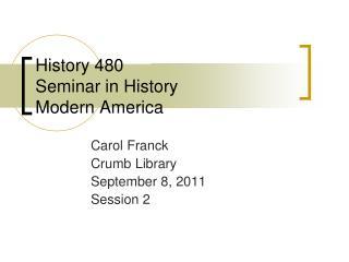 History 480 Seminar in History Modern America