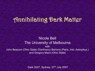Annihilating Dark Matter