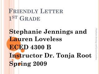 Friendly Letter 1 st  Grade