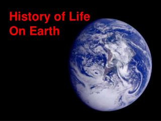 History of Life On Earth