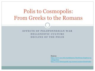 Polis to Cosmopolis: From Greeks to the Romans