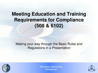 Meeting Education and Training Requirements for Compliance (508 & 6102)
