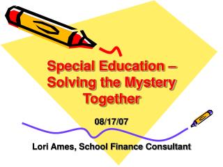 Special Education �  Solving the Mystery Together