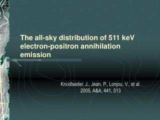 The all-sky distribution of 511 keV electron-positron annihilation emission
