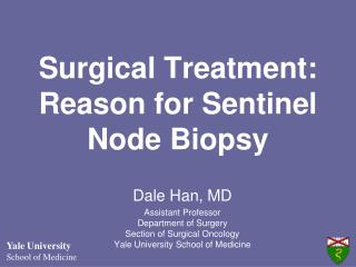 Surgical Treatment: Reason for Sentinel Node Biopsy