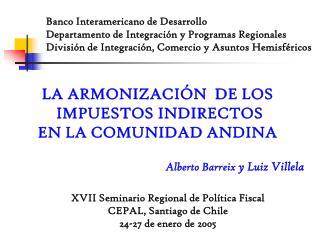 Banco Interamericano de Desarrollo Departamento de Integración y Programas Regionales