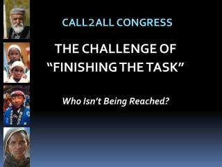 """THE CHALLENGE OF """"FINISHING THE TASK"""" Who Isn't Being Reached?"""