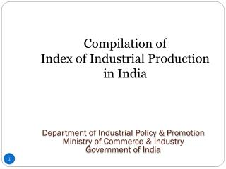 Compilation of  Index of Industrial Production  in India